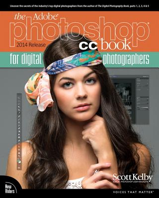 The Adobe Photoshop Cc Book for Digital Photographers 2014 By Kelby, Scott