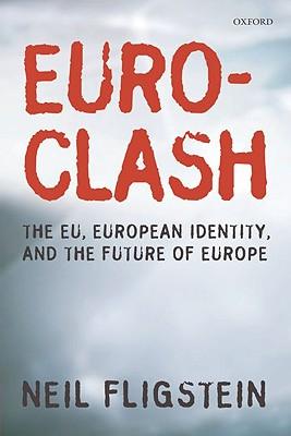 Euroclash By Fligstein, Neil